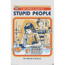 Poster Steven Rhodes Lets Find A Cure For Stupid People