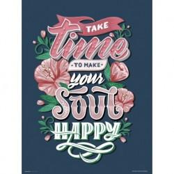 Print 30X40 Cm Take Time To Make Your Soul Happy
