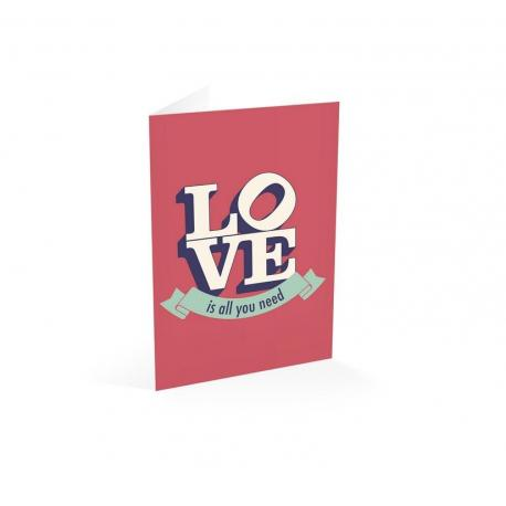 Tarjeta felicitacion love is all you need